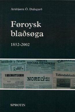 Arnbjørn Ó. Dalsgarð: Føroysk blaðsøga : 1852-2002
