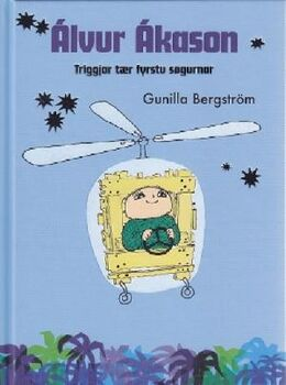 Gunilla Bergström: Álvur Ákason : tríggjar tær fyrstu søgurnar