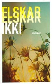 : Elskar elskar ikki : stuttsøgur